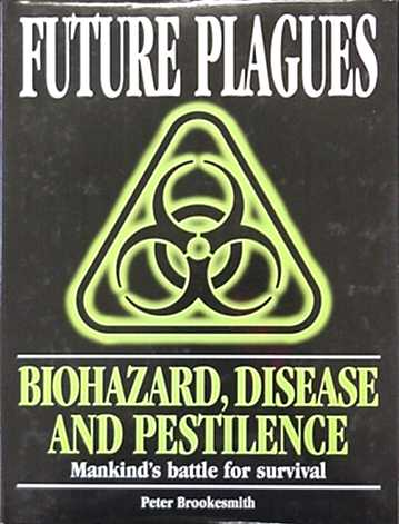 future plagues biohazards diseases pestilence ebook